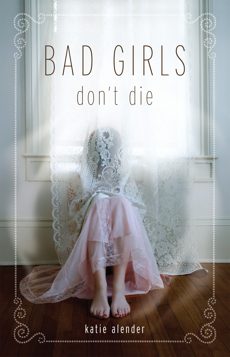 Bad Girls Don't Die - Katie Alender